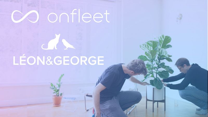 Léon & George Leverages Onfleet to Take Plant Deliveries to the Next Level
